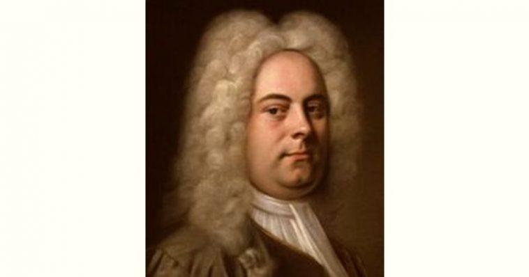 George Frideric Handel Age and Birthday